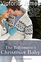 The Billionaire's Christmas Baby by Victoria…
