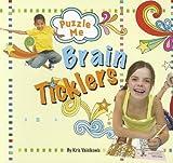 Thomas, Scott: Puzzle Me: Brain Ticklers