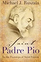 Saint Padre Pio: In the Footsteps of Saint…