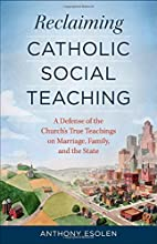 Reclaiming Catholic Social Teaching: A…