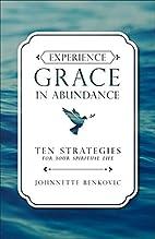 Experience Grace in Abundance by Johnnette…