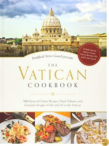 TThe Vatican Cookbook: Presented by the Pontifical Swiss Guard