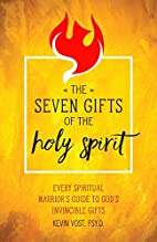 Seven Gifts of the Holy Spirit by Kevin Vost