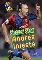 Soccer Star Andres Iniesta (Goal! Latin…