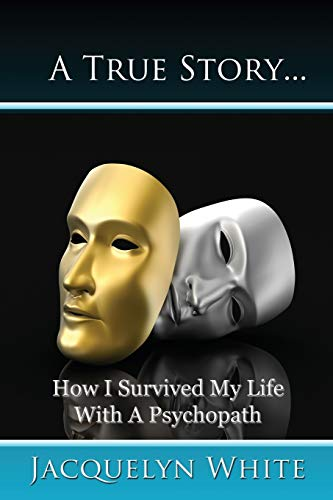 a-true-story-how-i-survived-my-life-with-a-psychopath