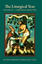 The Liturgical Year (Vol. 3) Christmas, Book…