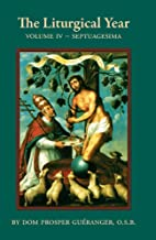 The Liturgical Year - Vol. IV Septuagesima…