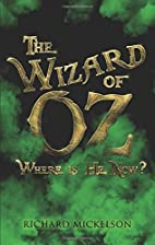 The Wizard of OZ, Where Is He Now? by…