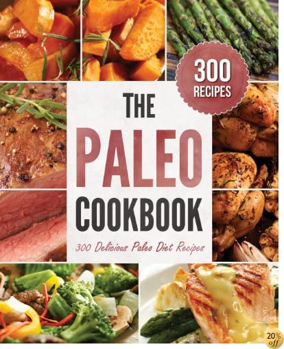 TPaleo Cookbook: 300 Delicious Paleo Diet Recipes