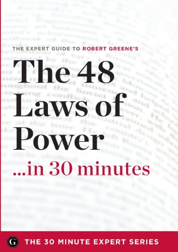 the-48-laws-of-power-in-30-minutes-the-expert-guide-to-robert-greenes-critically-acclaimed-book