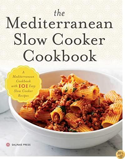 TMediterranean Slow Cooker Cookbook: A Mediterranean Cookbook with 101 Easy Slow Cooker Recipes