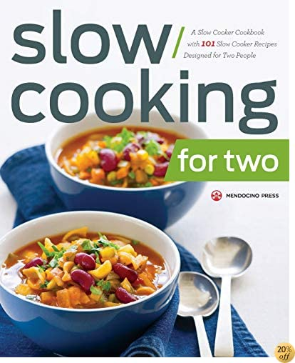 TSlow Cooking for Two: A Slow Cooker Cookbook with 101 Slow Cooker Recipes Designed for Two People