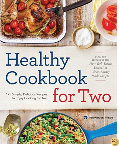 THealthy Cookbook for Two: 175 Simple, Delicious Recipes to Enjoy Cooking for Two