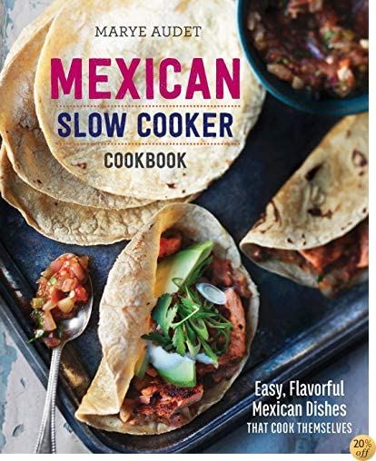 TMexican Slow Cooker Cookbook: Easy, Flavorful Mexican Dishes That Cook Themselves