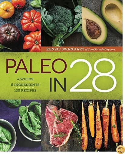 TPaleo in 28: 4 Weeks, 5 Ingredients, 130 Recipes