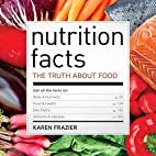 Nutrition Facts: The Truth About Food by…