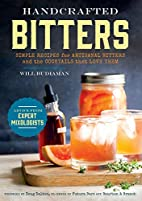 Handcrafted Bitters: Simple Recipes for…