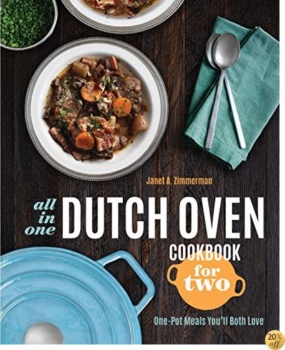 TAll-in-One Dutch Oven Cookbook for Two: One-Pot Meals You'll Both Love