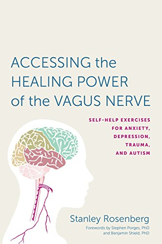accessing-the-healing-power-of-the-vagus-nerve-self-help-exercises-for-anxiety-depression-trauma-and-autism