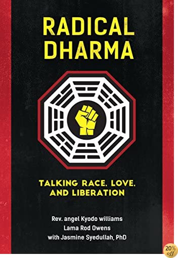 TRadical Dharma: Talking Race, Love, and Liberation