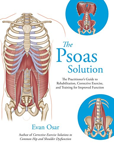 the-psoas-solution-the-practitioners-guide-to-rehabilitation-corrective-exercise-and-training-for-improved-function
