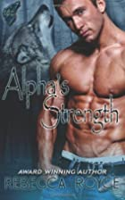 Alpha's Strength (Fallen Alpha, #1) by…