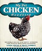 My Pet Chicken Handbook: Sensible Advice and…