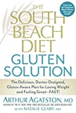 Agatston, Arthur: The South Beach Diet Gluten Solution: The Delicious, Doctor-Designed, Gluten-Aware Plan for Losing Weight and Feeling Great--FAST!