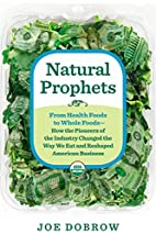 Natural Prophets: From Health Foods to Whole…