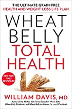 Wheat Belly Total Health: The Ultimate…