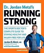 Dr. Jordan Metzl's Running Strong: The…