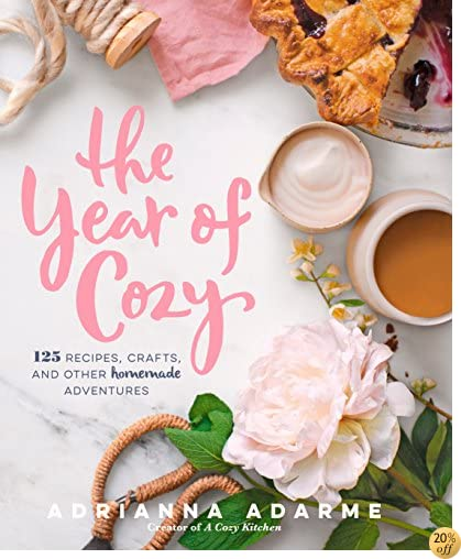 TThe Year of Cozy: 125 Recipes, Crafts, and Other Homemade Adventures