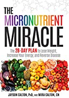 The Micronutrient Miracle: The 28-Day Plan…
