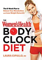 The Women's Health Body Clock Diet: The…