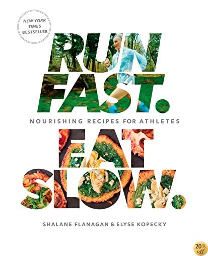 TRun Fast. Eat Slow.: Nourishing Recipes for Athletes