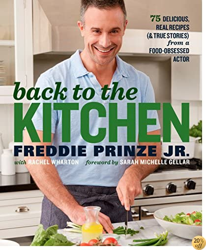 TBack to the Kitchen: 75 Delicious, Real Recipes (& True Stories) from a Food-Obsessed Actor