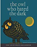 Goodenow, Earle: The Owl Who Hated the Dark