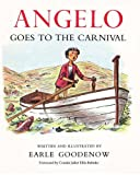 Goodenow, Earle: Angelo Goes to the Carnival (Angelo and the Cows) (Volume 3)