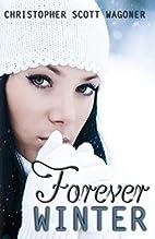 Forever Winter by Christopher Scott Wagoner