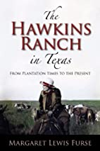 The Hawkins Ranch in Texas: From Plantation…