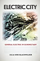 Electric City: General Electric in…