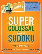 Go!Games Super Colossal Book of Sudoku: 365…