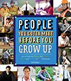 People You Gotta Meet Before You Grow Up:…
