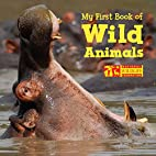 My First Book of Wild Animals (National…