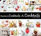 Cocktails, Cocktails & More Cocktails by…