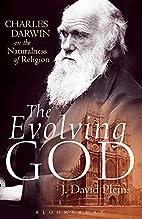The Evolving God: Charles Darwin on the…