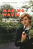 Nowell-Smith, Geoffrey: Making Waves, Revised and Expanded: New Cinemas of the 1960s