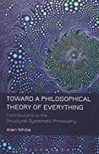 Toward a Philosophical Theory of Everything:…