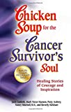 Canfield, Jack: Chicken Soup for the Cancer Survivor's Soul                 *was Chicken Soup fo: Healing Stories of Courage and Inspiration (Chicken Soup for the Soul)