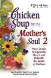 Canfield, Jack: Chicken Soup for the Mother's Soul 2: More Stories to Open the Hearts and Rekindle the Spirits of Mothers